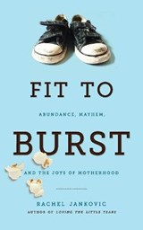 Fit to Burst | Rachel Jankovic |
