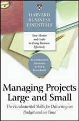 Harvard Business Essentials Managing Projects Large and Small | auteur onbekend |