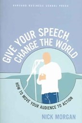 Give Your Speech, Change the World | Nick Morgan |