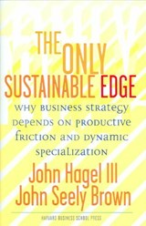 The Only Sustainable Edge | Hagel, John, Iii |