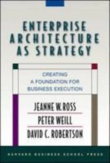 Enterprise Architecture As Strategy | Peter Weill ; David Robertson ; Jeanne W. Ross |