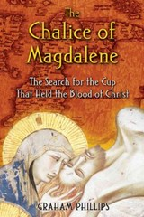 The Chalice of Magdalene | Graham Phillips |
