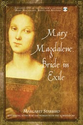 Mary Magdalene, Bride in Exile [With CD] | Margaret Starbird |