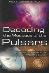 Decoding the Message of the Pulsars | Paul A. Laviolette |