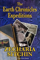 The Earth Chronicles Expeditions | Zecharia Sitchin |