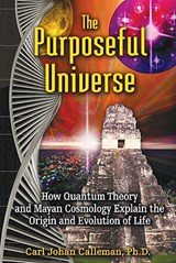 The Purposeful Universe | Carl Johan Calleman |