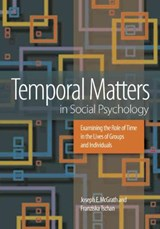 Temporal Matters in Social Psychology | Joseph E. McGrath; Franziska Tschan |