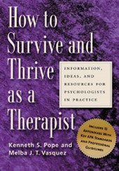 How To Survive And Thrive As A Therapist | Pope, Kenneth S.; Vasquez, Melba Jean Trinidad |