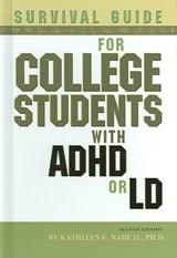 Survival Guide for College Students with ADD or LD | Kathleen G. Nadeau |