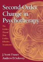 Second-Order Change in Psychotherapy | J. Scott Fraser |