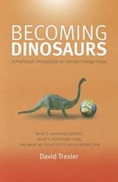Becoming Dinosaurs