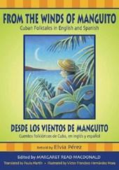 From the Winds of Manguito / Desde Los Vientos De Manguito