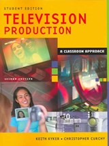 Television Production | Kyker, Keith ; Curchy, Christopher |