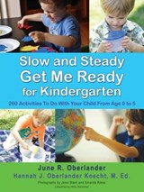 Slow and Steady Get Me Ready for Kindergarten | June Oberlander |