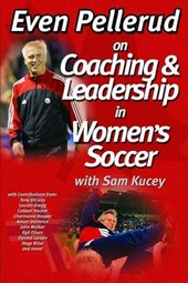 Even Pellerud On Coaching & Leadership in Women's Soccer