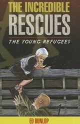 The Incredible Rescues | Ed Dunlop |