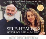 Self-Healing With Sound & Music | Weil, Andrew ; Arem, Kimba |