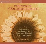 The Science of Enlightenment | Shinzen Young |