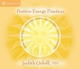 Positive Energy Practices | Judith Orloff |