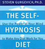 The Self-hypnosis Diet | Gurgevich, Steven, Ph.D. |