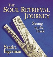 The Soul Retrieval Journey | Sandra Ingerman |