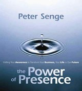The Power of Presence | Peter Senge |