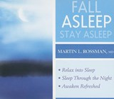 Fall Asleep, Stay Asleep | Rossman, Martin L., M.D. |