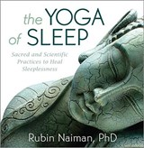 The Yoga of Sleep | Rubin R. Naiman |