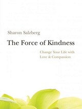 The Force of Kindness | Sharon Salzberg |