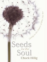 Seeds for the Soul | Chuck Hillig |
