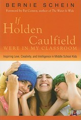 If Holden Caulfield Were in My Classroom | Bernard Schein |