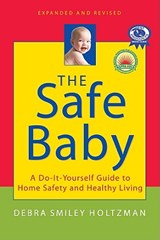 The Safe Baby | Debra Smiley Holtzman |