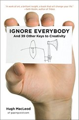 Ignore Everybody | Hugh MacLeod |