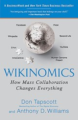 Wikinomics | Tapscott, Don ; Williams, Anthony D. |