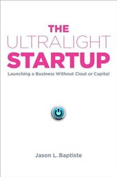 The Ultralight Startup | Jason L. Baptiste |