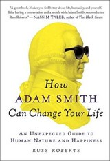 How Adam Smith Can Change Your Life | Russ Roberts |