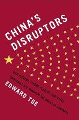 China's Disruptors | Edward Tse |