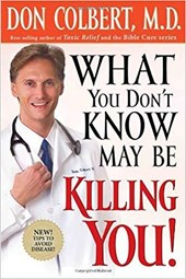 What You Don't Know May Be Killing You | Don Colbert |