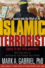Journey Into the Mind of an Islamic Terrorist | Mark A. Gabriel |
