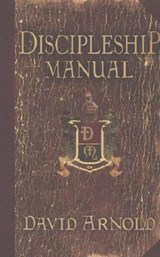Discipleship Manual | David Arnold |