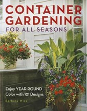 Container Gardening for All Seasons | Barbara Wise |