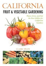 California Fruit & Vegetable Gardening | Claire Splan |