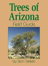 Trees of Arizona Field Guide | Stan Tekiela |