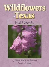 Wildflowers of Texas Field Guide | Bowers, Nora Mays ; Bowers, Rick ; Tekiela, Stan |