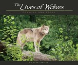 The Lives of Wolves, Coyotes and Foxes | Stan Tekiela |