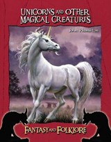 Unicorns and Other Magical Creatures | John Hamilton |