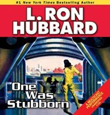 One Was Stubborn | L. Ron Hubbard |