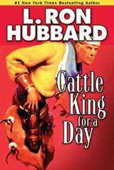 Cattle King for a Day | L. Ron Hubbard |