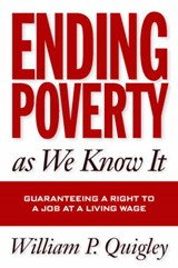 Ending Poverty As We Know It | William P. Quigley |