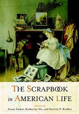 The Scrapbook in American Life | Patricia Buckler |